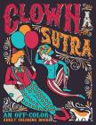 Clown A Sutra: An Off-Color Adult Coloring Book: Carousing Carnal Clowns In Flagrante Delicto: Irreverent Kama Sutra Theme Cover Image