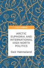 Arctic Euphoria and International High North Politics Cover Image