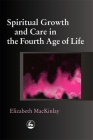 Spiritual Growth and Care in the Fourth Age of Life Cover Image