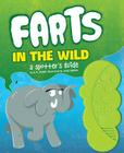 Farts in the Wild: A Spotter's Guide (Funny Books for Kids, Sound Books for Kids, Fart Books) Cover Image