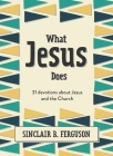 What Jesus Does: 31 Devotions about Jesus and the Church Cover Image