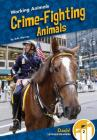 Crime-Fighting Animals (Working Animals) Cover Image