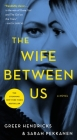 The Wife Between Us: A Novel Cover Image