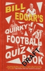 Bill Edgar's Quirky Football Quiz Book Cover Image
