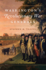 Washington's Revolutionary War Generals, Volume 68 (Campaigns and Commanders #68) Cover Image