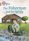 The Fisherman and his Wife: Band 12/Copper (Collins Big Cat Tales) Cover Image