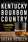 Kentucky Bourbon Country: The Essential Travel Guide Cover Image