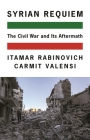 Syrian Requiem: The Civil War and Its Aftermath Cover Image