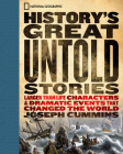 History's Great Untold Stories: The Larger Than Life Characters and Dramatic Events That Changed the World Cover Image