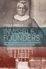 Invisible Founders: How Two Centuries of African American Families Transformed a Plantation Into a College Cover Image
