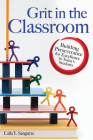 Grit in the Classroom: Building Perseverance for Excellence in Today's Students Cover Image
