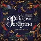 El Progreso del Peregrino: Un Clásico Cristiano Ilustrado Cover Image