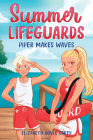 Summer Lifeguards: Piper Makes Waves Cover Image