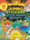 Jumbo Stickers for Little Hands: Dinosaurs: Includes 75 Stickers Cover Image