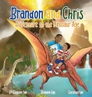 Brandon and Chris Adventure to the Dinosaur Age Cover Image
