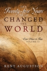The Twenty-five Years that Changed the World: Our Place in Time Volume II Cover Image