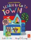 Learn to Go to Town (Little Learners) Cover Image
