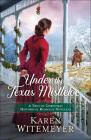 Under the Texas Mistletoe: A Trio of Christmas Historical Romance Novellas Cover Image