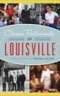 Classic Restaurants of Louisville (American Palate) Cover Image