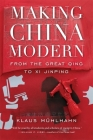 Making China Modern: From the Great Qing to XI Jinping Cover Image