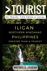 Greater Than a Tourist- Iligan Northern Mindanao Philippines: 50 Travel Tips from a Local Cover Image