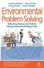Environmental Problem-Solving: Balancing Science and Politics Using Consensus Building Tools: Guided Readings and Assignments from Mit's Training Prog Cover Image