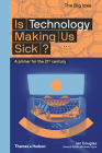 Is Technology Making Us Sick?: A Primer for the 21st Century (The Big Idea Series) Cover Image