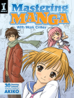 Mastering Manga with Mark Crilley: 30 Drawing Lessons from the Creator of Akiko Cover Image