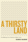 A Thirsty Land: The Making of an American Water Crisis Cover Image