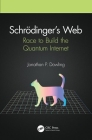 Schrödinger's Web: Race to Build the Quantum Internet Cover Image