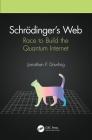 Schrödinger's Web: Race to Build the Quantum Internet Cover Image