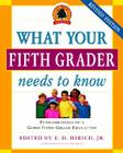 What Your Fifth Grader Needs to Know, Revised Edition: Fundamentals of a Good Fifth-Grade Education (The Core Knowledge Series) Cover Image