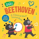 Baby Beethoven: A Classical Music Sound Book (With 6 Magical Melodies) (Baby Classical Music Sound Books) Cover Image