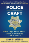 Police Craft: What Cops Know about Crime, Community and Violence Cover Image