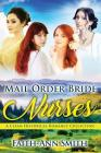Mail Order Bride Nurses: A Clean Historical Romance Collection Cover Image