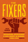 The Fixers: Devolution, Development, and Civil Society in Newark, 1960-1990 (Historical Studies of Urban America) Cover Image