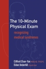 The 10-Minute Physical Exam: recognizing medical syndromes Cover Image