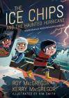 The Ice Chips and the Haunted Hurricane: Ice Chips Series Book 2 Cover Image