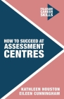 How to Succeed at Assessment Centres Cover Image