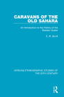 Caravans of the Old Sahara: An Introduction to the History of the Western Sudan Cover Image