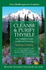 Cleanse & Purify Thyself: The Definitive Guide to Internal Cleansing Cover Image