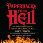 Paperbacks from Hell: The Twisted History of '70s and '80s Horror Fiction Cover Image