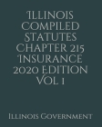 Illinois Compiled Statutes Chapter 215 Insurance 2020 Edition Vol 1 Cover Image