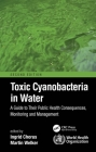 Toxic Cyanobacteria in Water: A Guide to Their Public Health Consequences, Monitoring and Management Cover Image