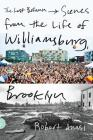 The Last Bohemia: Scenes from the Life of Williamsburg, Brooklyn Cover Image