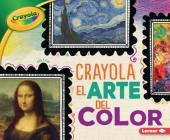 Crayola (R) El Arte del Color (Crayola (R) Art of Color) Cover Image