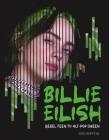Billie Eilish: Rebel Teen to Alt-Pop Queen Cover Image