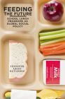 Feeding the Future: School Lunch Programs as Global Social Policy Cover Image