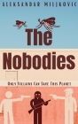 The Nobodies: Only Villains Can Save This Planet Cover Image