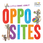A Little Book About Opposites (Leo Lionni's Friends) Cover Image